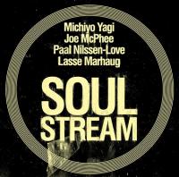 Front Michiyo Yagi, Joe McPhee, Paal Nilssen-Love, Lasse Marhaug - Soul Stream (2015)