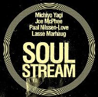 Front Michiyo Yagi, Joe McPhee, Paal Nilssen-Love, Lasse Marhaug - Soul Stream (2015)_200x200