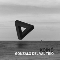 Gonzalo del Val Trio_Koine_Fresh Sound New Talent_2016