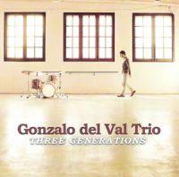 Gonzalo del Val Trio_Three Generations_Quadrant Records_2013