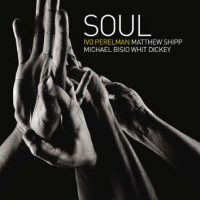 Ivo Perelman with Matthew Shipp Michael Bisio Whit Dickey _Soul_Leo Records_2016