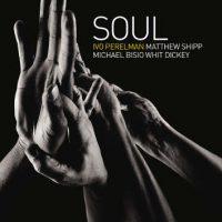 Ivo Perelman with Matthew Shipp Michael Bisio Whit Dickey _Soul_Leo Records_2016