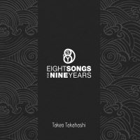Takeo Takahashi_Eight Songs In Nine Years