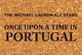 The Michael Lauren All Stars: Once Upon A Time In Portugal (Why Not Music, 2015; CD)