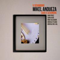 Mikel Andueza Cada 5 Segundos