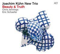01 - Joachim Kuhn New Trio_Beauty and Truth_ACT_2016