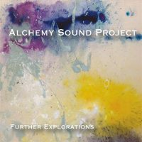 Alchemy Sound Project_Further Explorations_Artists Recording Collective_2016