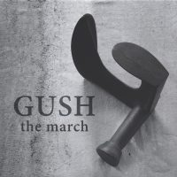 Gush_The March_Konvoj Records_2015