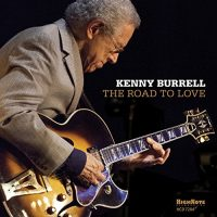 Kenny Burrell_The Road To Love_High Note_2016