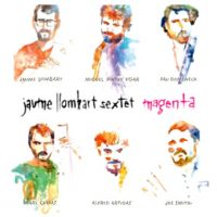 02_jaume-llombart-sextet_magenta_fresh-sound-new-talent_2015