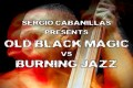 Sergio Cabanillas presenta Old Black Magic Vs Burning Jazz