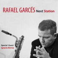 Rafael Garcés: Next Station (Quadrant Records, 2016) [CD]