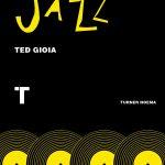 Razones para el jazz. Un libro. Cómo escuchar jazz (Ted Gioia) [436]