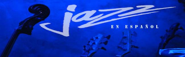 Jazz en español. Emisión 18 de abril de 2019 [Noticias]