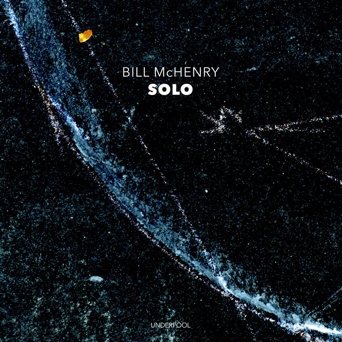 Bill McHenry: Solo (Underpool Records, 2018) [Grabación]