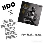 HDO 491. Eric Dolphy inédito: Musical Prophet [Podcast]