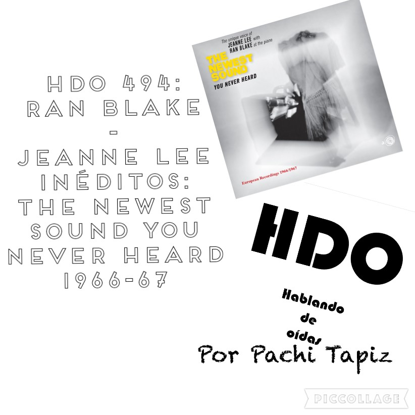 HDO 494. Ran Blake - Jeanne Lee inéditos: The Newest Sound You Never Heard 1966-67 [Podcast]