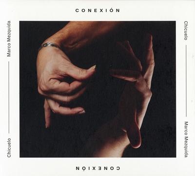 Chicuelo - Marco Mezquida: Conexión / Mezquida - Bodilsen - Andersen: Pieris [Grabación]