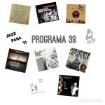 Jazz Para Ti. Programa 039 (2019-04-09) JPT.T2.20 [Podcast]