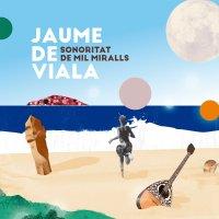 Jaume de Viala: Sonoritat De Mil Miralls (auto-producido 2019) [CD]