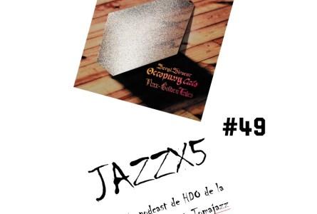 JazzX5#049. Sergi Sirvent Octopussy Cats: Impressions [Minipodcast]