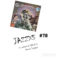 JazzX5#078. Néstor Giménez: Apollo 11: Take Off [Minipodcast]