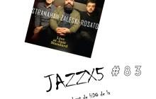 JazzX5#083. Stranahan/Zaleski/Rosato: Forecast [Minipodcast]