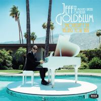 Al piano, Jeff Goldblum: I Shouldn't Be Telling You This (Decca Records, 2019) [Grabación] #YoMeQuedoEnCasa / #IStayAtHome