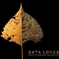 Maria Schneider: Data Lords (ArtistShare, 2020) [Grabación de jazz]