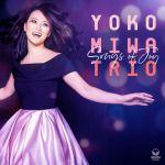 Yoko Miwa Trio: Songs of Joy. Para empezar bien el año.  (Ubuntu, 2021) [Grabación de jazz] Por Juan F. Trillo