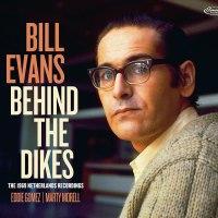 Cuando lo difícil es elegir. Bill Evans Trio: Behind the Dikes (Elemental Music, 2021) [Grabación de jazz] Por Juan F. Trillo