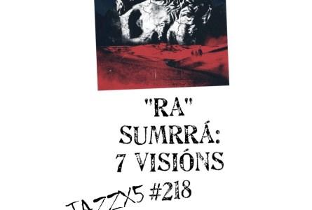 "JazzX5#218. Sumrrá: ""Ra"" [7 Visións (2021)] [Minipodcast] Por Pachi Tapiz"