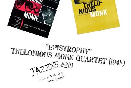 "JazzX5#219. Thelonious Monk Quartet: ""Epistrophy"" [1948] [Minipodcast] Por Pachi Tapiz"
