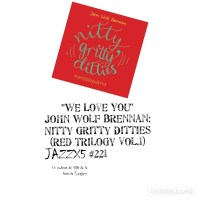 "JazzX5#221. John Wolf Brennan: ""We Love You"" [Nitty Gritty Ditties (2021)] [Minipodcast] Por Pachi Tapiz"