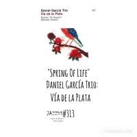 """JazzX5#313. Daniel García Trio: """"Spring of Life"""" [Vía de la Plata (ACT, 2021)] [Minipodcast de jazz] Por Pachi Tapiz"""