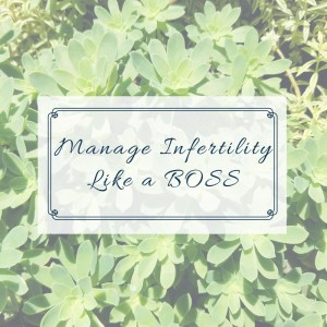 manage-infertility-like-a-boss-blog-post