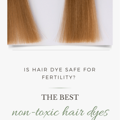 Is it safe to dye your hair while trying to conceive? Non-Toxic ways to color your hair during IVF, the two week wait, and pregnancy.