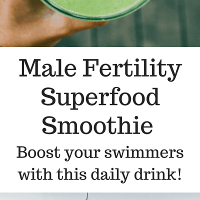 Ultimate Male Fertility Smoothie, Improve Sperm Count and Quality with these superfoods!