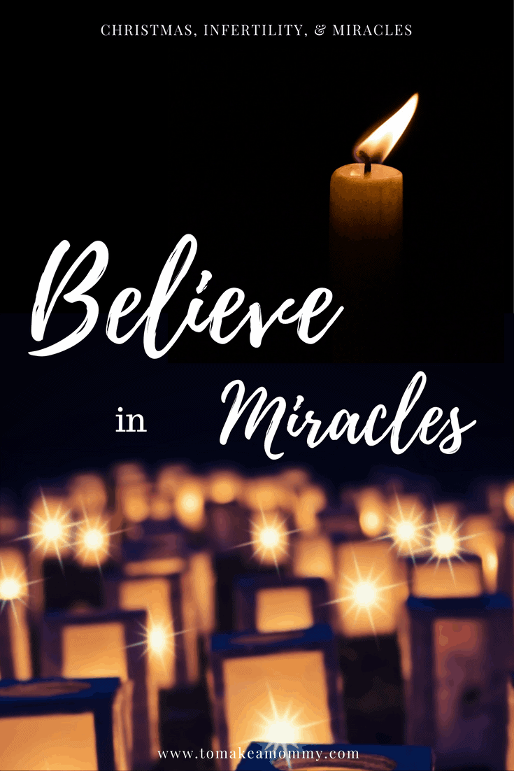 Believing in Miracles: Christmas, Infertility, & Miracles