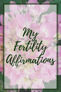 Daily Fertility Affirmations - 85 affirmations for health, happiness, and fertility!