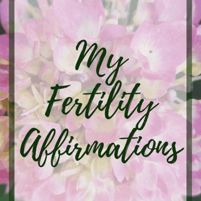 Fertility Affirmations and Mantras