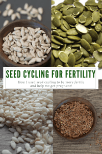 How I used seed cycling to boost my fertility and help get pregnant!
