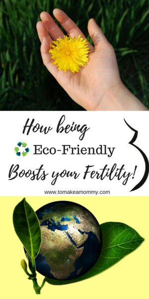 7 Ways being Eco-Friendly makes you more Fertile and likely to conceive! How we went green AND got pregnant! #fertility #infertility