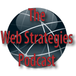 The Web Strategies Podcast