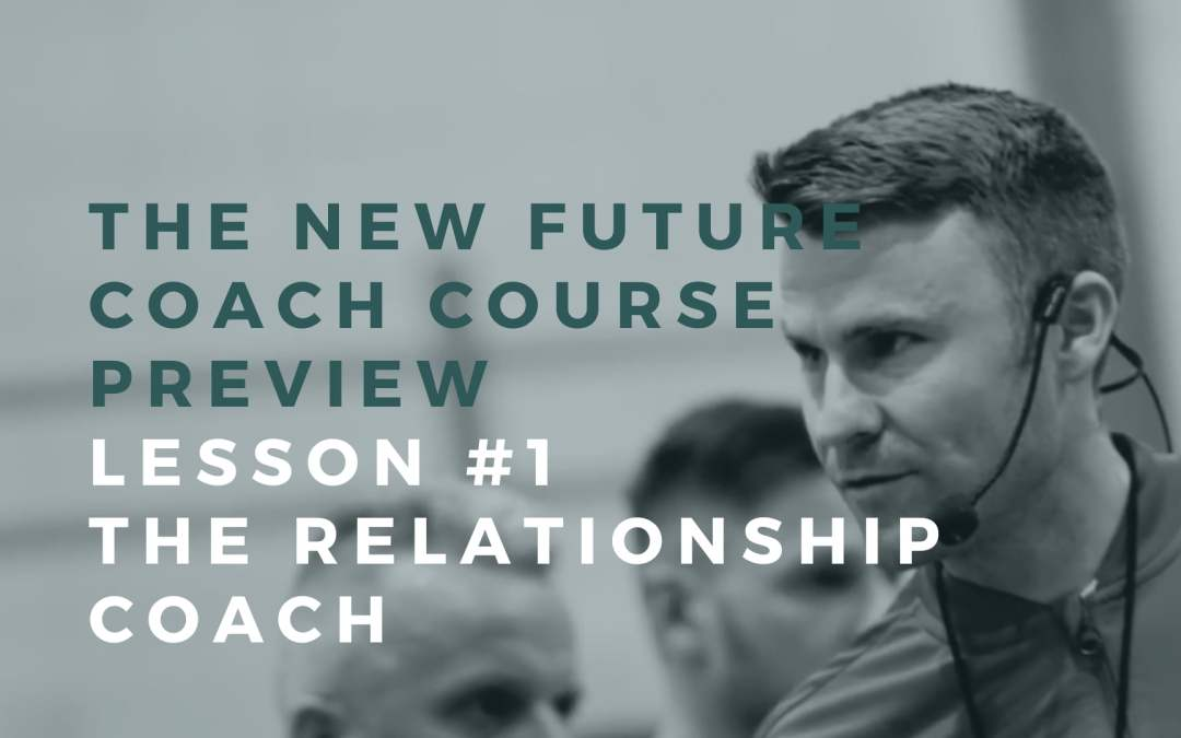 New Course Preview: Lesson #1 The Relationship Coach