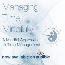 Managing Time Mindfully Audiobook