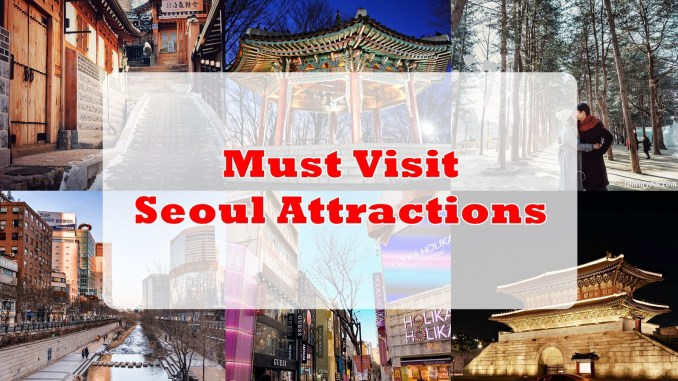 20 Must Visit Seoul Attractions Travel Guide Tommy Ooi Travel Guide