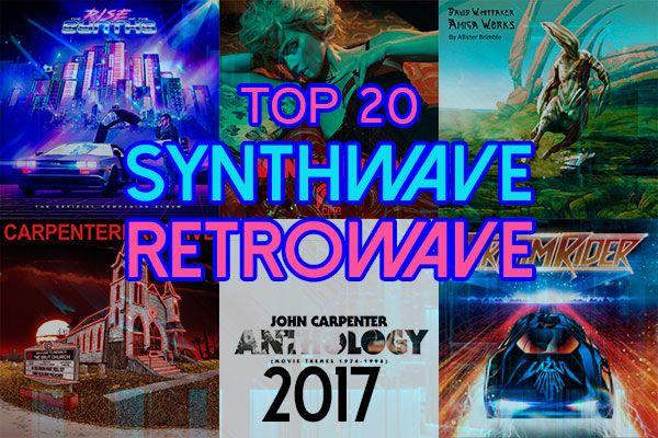 I 20 migliori dischi Retrowave / Synthwave del 2017