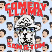 Comedy Llama Podcast with Sam and Tom
