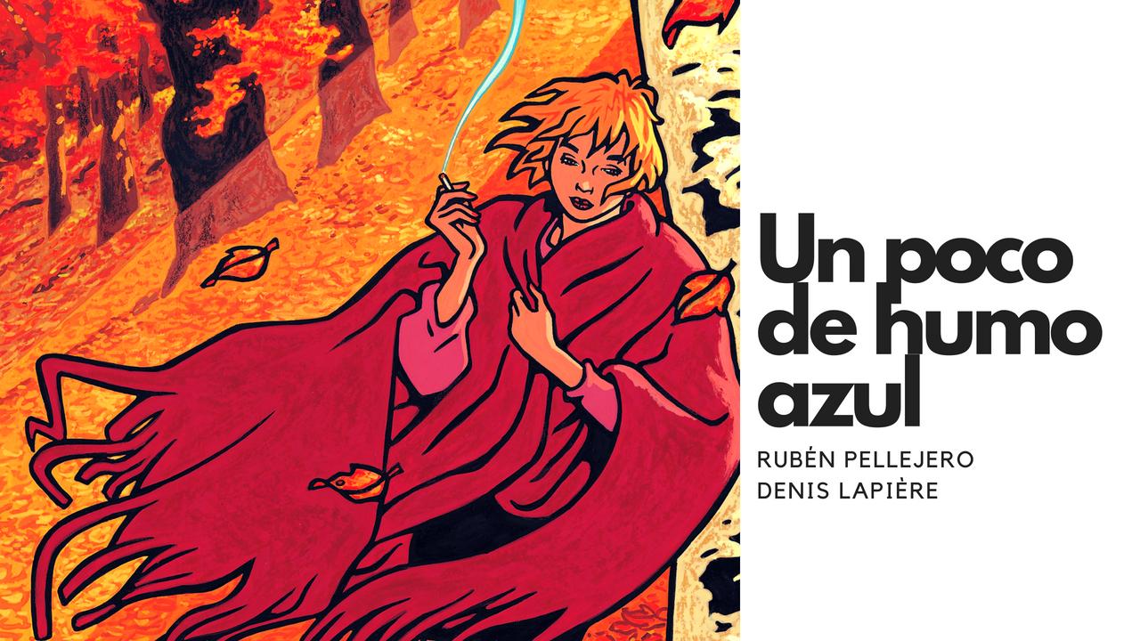 RESEÑA Un poco de humo azul, de Rubén Pellejero y Denis Lapière